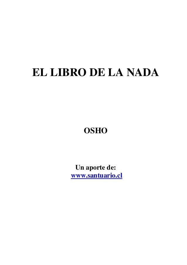 EL LIBRO DE LA NADA OSHO Un aporte de: www.santuario.cl