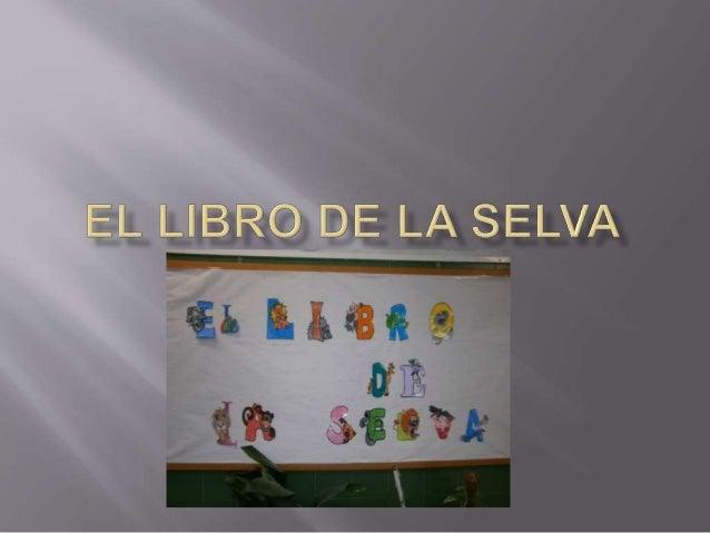El.  LIBRO DE LA,  SELVA,