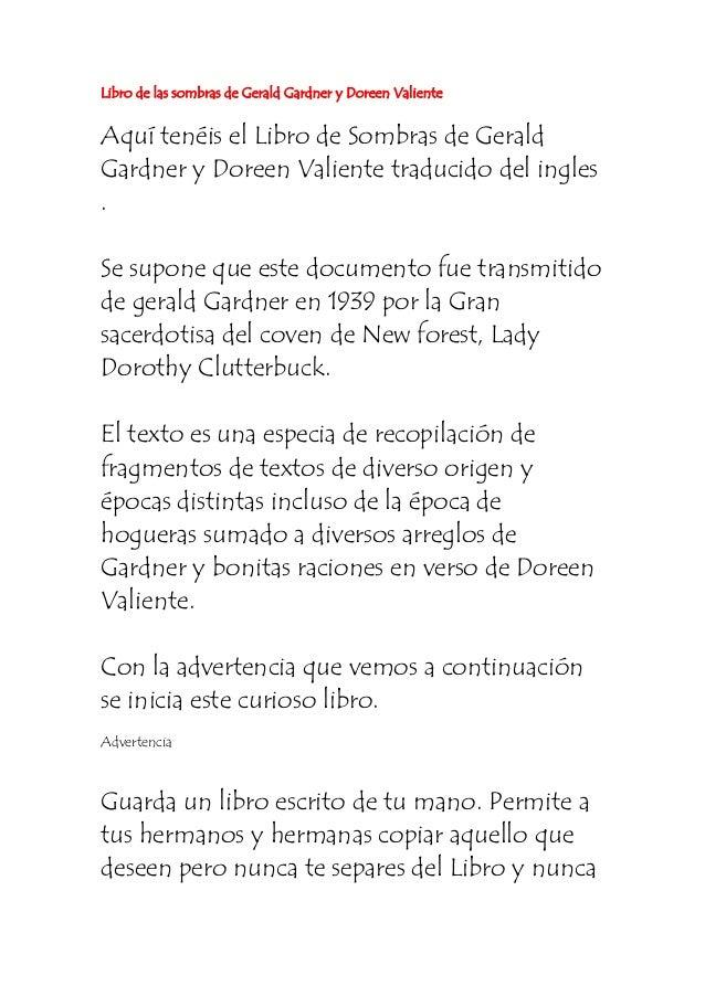 Libro de las sombras de Gerald Gardner y Doreen ValienteAquí tenéis el Libro de Sombras de GeraldGardner y Doreen Valiente...