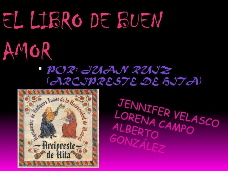 EL LIBRO DE BUEN AMOR     POR: JUAN RUIZ     (ARCIPRESTE DE HITA)