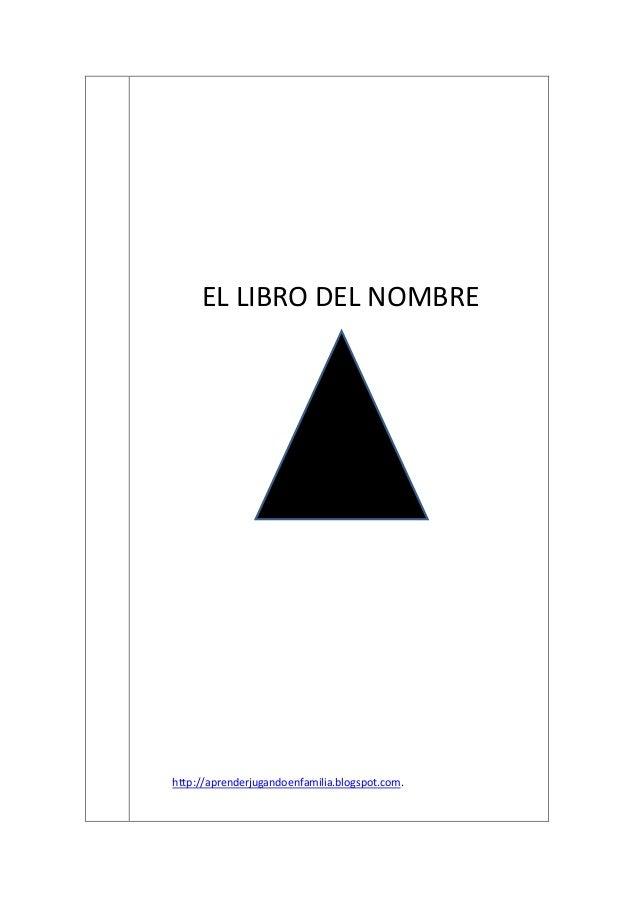 EL LIBRO DEL NOMBRE http://aprenderjugandoenfamilia.blogspot.com.
