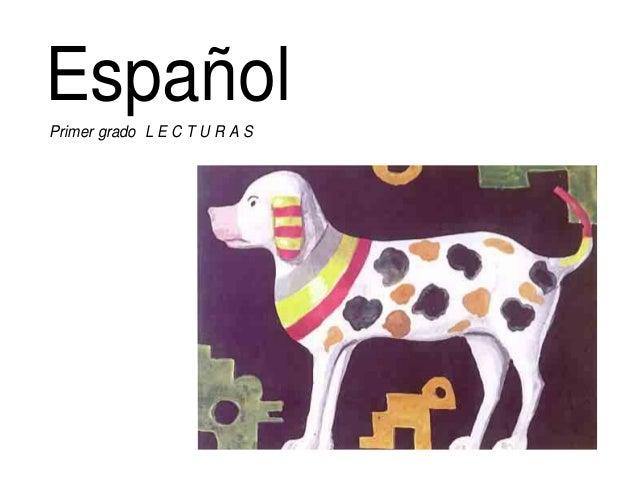 Español  Primer grado L E C T U R A S