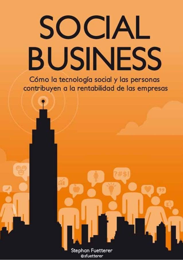 SOCIAL BUSINESS  Cómo la tecnología social y las personas contribuyen a la rentabilidad de las empresas