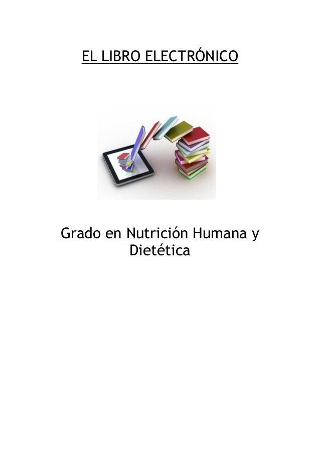 EL LIBRO ELECTRÓNICO  Grado en Nutrición Humana y Dietética