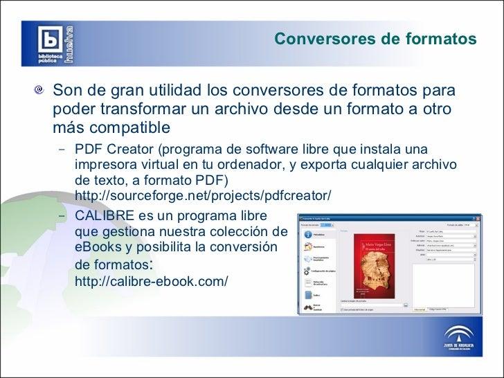Conversores de formatos <ul><li>Son de gran utilidad los conversores de formatos para poder transformar un archivo desde u...