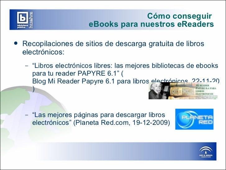 Cómo conseguir  eBooks para nuestros eReaders <ul><li>Recopilaciones de sitios de descarga gratuita de libros electrónicos...