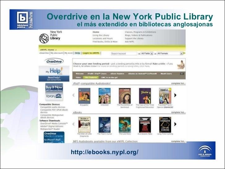 Overdrive en la New York Public Library el más extendido en bibliotecas anglosajonas http://ebooks.nypl.org/