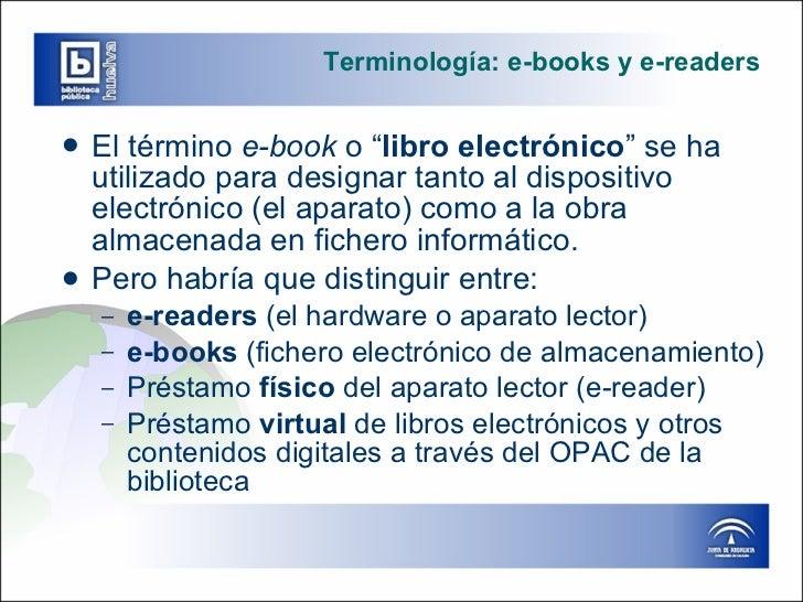 """Terminología: e-books y e-readers <ul><li>El término  e-book  o """" libro electrónico """" se ha utilizado para designar tanto ..."""