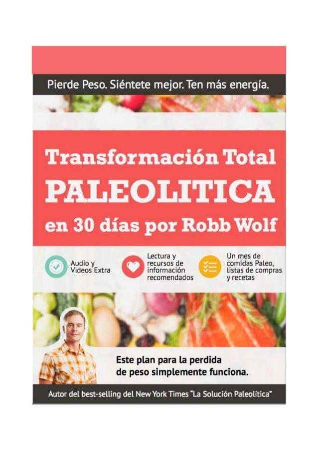 Transformación Total Paleolítica en 30 Días™ por Robb Wolf