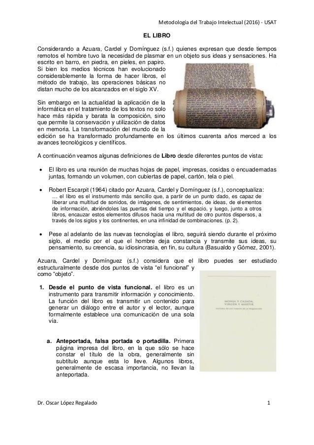 Metodología del Trabajo Intelectual (2016) - USAT Dr. Oscar López Regalado 1 EL LIBRO Considerando a Azuara, Cardel y Domí...