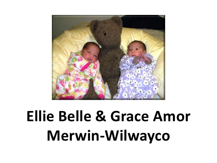 The Newborn Twins<br />Ellie Belle & Grace Amor<br />Merwin-Wilwayco<br />