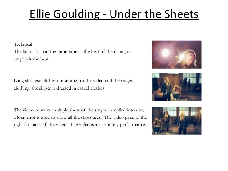 Ellie Goulding - Under the SheetsTechnicalThe lights flash at the same time as the beat of the drum, toemphasis the beatLo...
