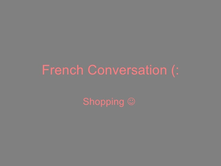French Conversation (: Shopping  