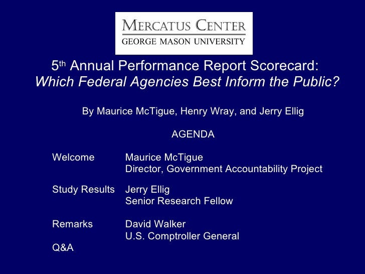 5 th  Annual Performance Report Scorecard:  Which Federal Agencies Best Inform the Public? <ul><li>By Maurice McTigue, Hen...