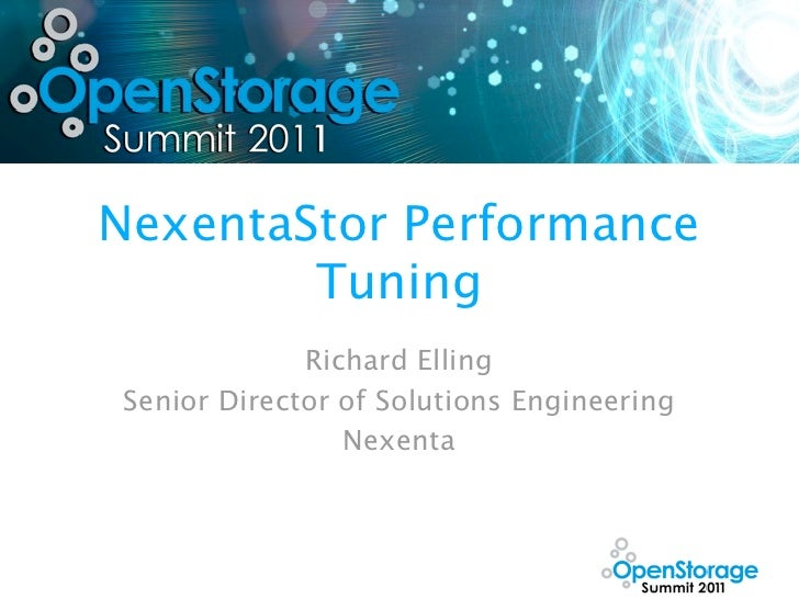 NexentaStor Performance        Tuning             Richard EllingSenior Director of Solutions Engineering                Ne...