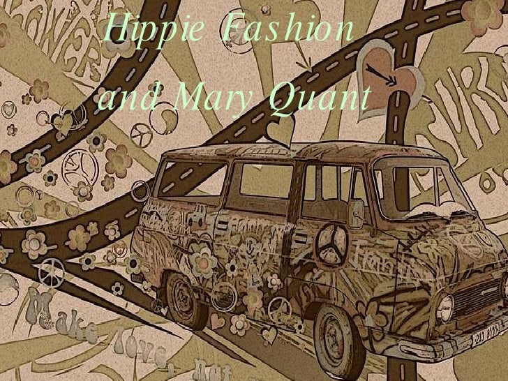 Hippie Fashion  and Mary Quant