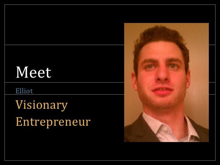 MeetVisionaryElliotEntrepreneur