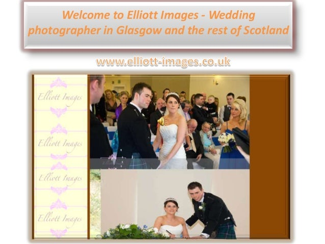Welcome to Elliott Images - Wedding photographer in Glasgow and the rest of Scotland