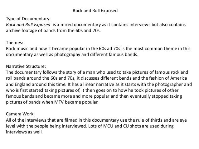 Rock and Roll Exposed Type of Documentary: Rock and Roll Exposed is a mixed documentary as it contains interviews but also...