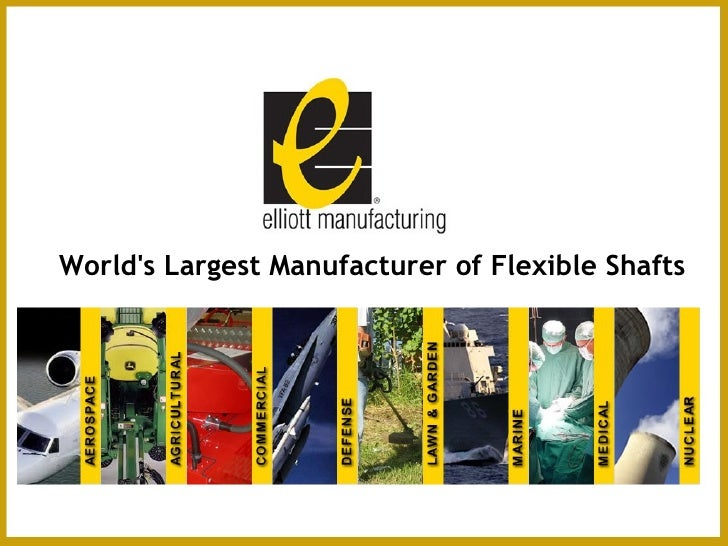 World's Largest Manufacturer of Flexible Shafts