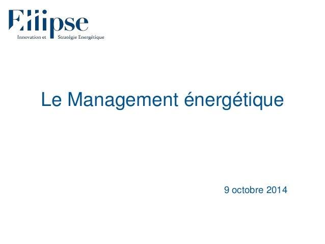 Le Management énergétique 9 octobre 2014