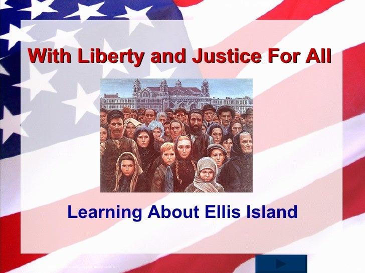 With Liberty and Justice For All Learning About Ellis Island
