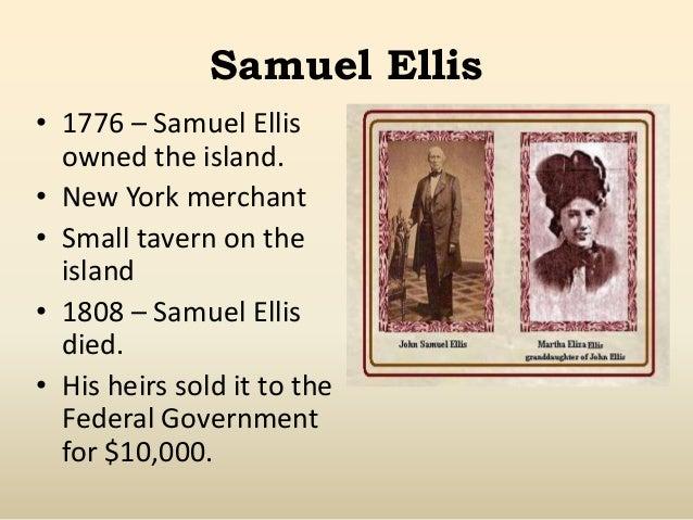 Ellis Island Immigration Samuel Ellis