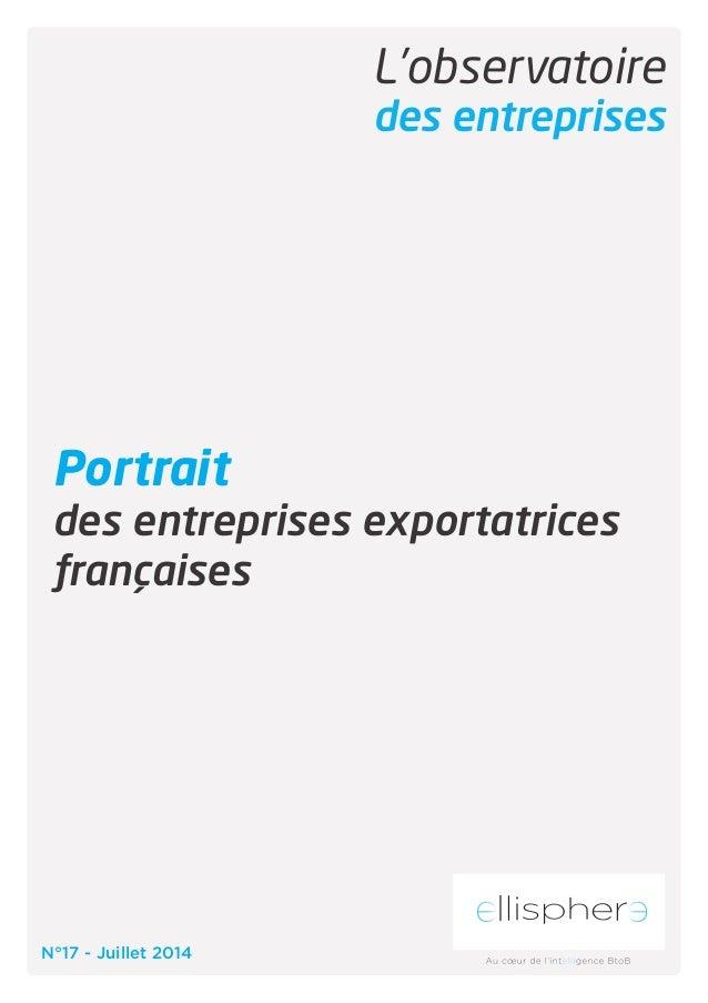 L'observatoire  des entreprises  Portrait  des entreprises exportatrices  françaises  N°17 - Juillet 2014