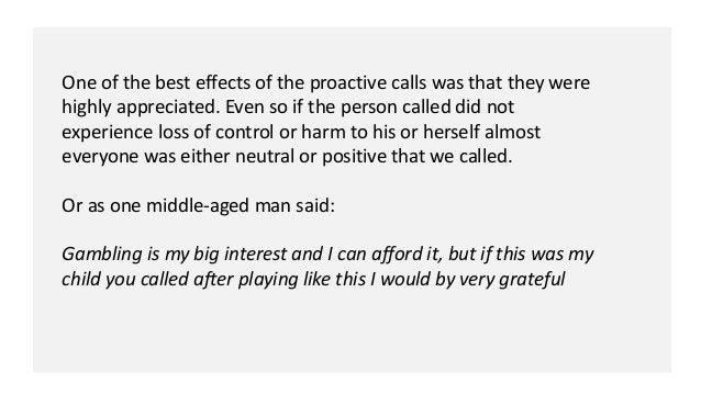 One of the best effects of the proactive calls was that they were highly appreciated. Even so if the person called did not...
