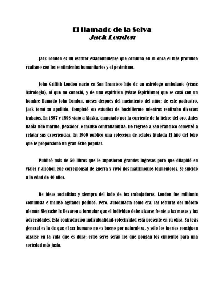 El llamado de la Selva<br />Jack London<br />Jack London es un escritor estadounidense que combina en su obra el más profu...