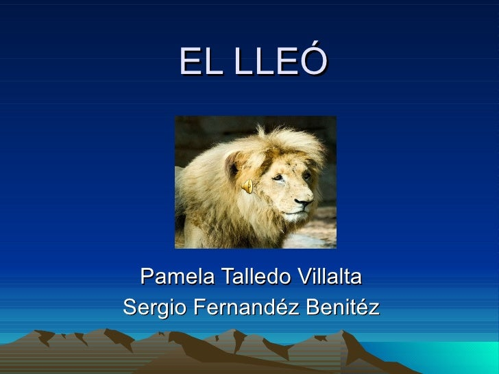 EL LLEÓ Pamela Talledo Villalta Sergio Fernandéz Benitéz