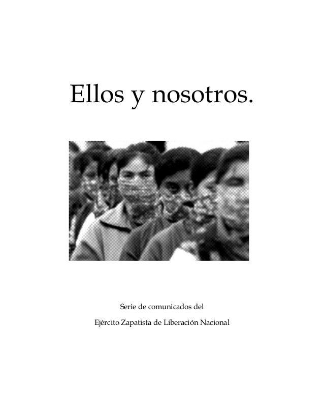 Ellos y nosotros.  Serie de comunicados del Ejército Zapatista de Liberación Nacional
