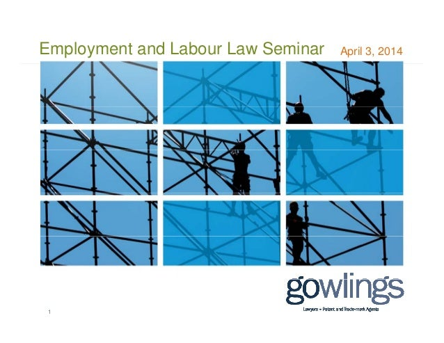 April 3, 2014Employment and Labour Law Seminar 1