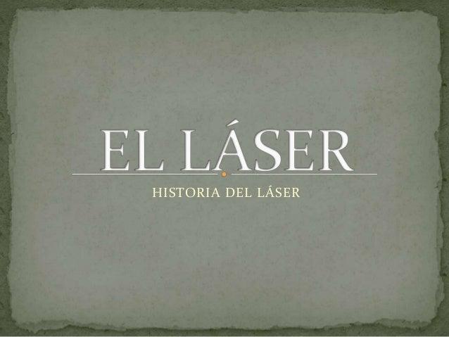 HISTORIA DEL LÁSER
