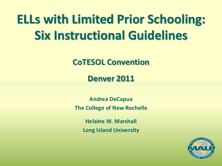 ELLs with Limited Prior Schooling:   Six Instructional Guidelines          CoTESOL Convention              Denver 2011    ...