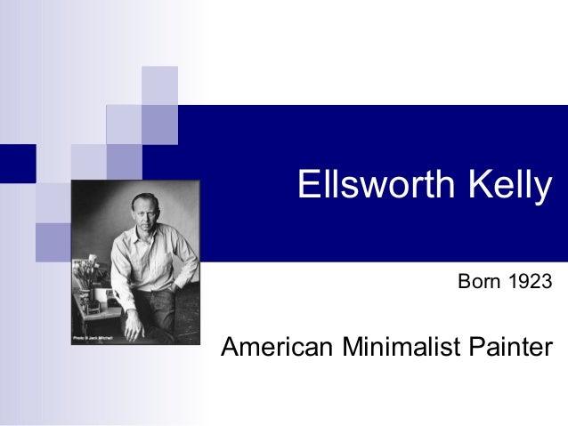 Ellsworth kelly for Minimal art slideshare