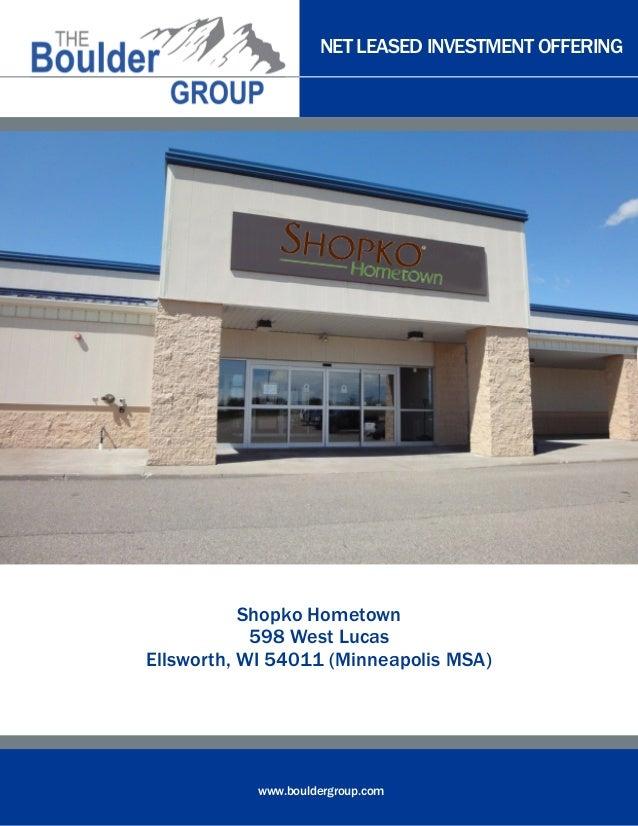 NET LEASED INVESTMENT OFFERINGwww.bouldergroup.comShopko Hometown598 West LucasEllsworth, WI 54011 (Minneapolis MSA)