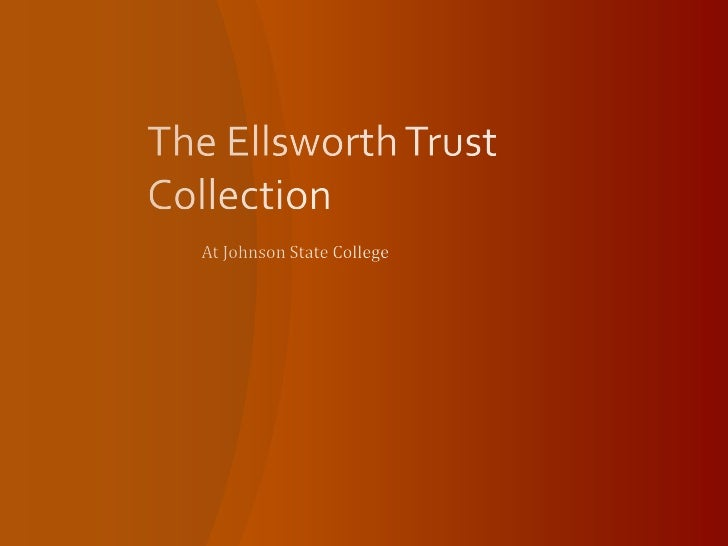The Ellsworth Trust Collection<br />At Johnson State College<br />