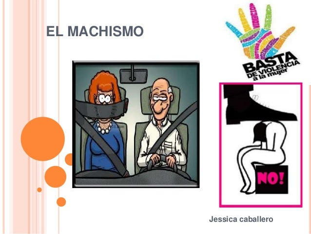 EL MACHISMO              Jessica caballero