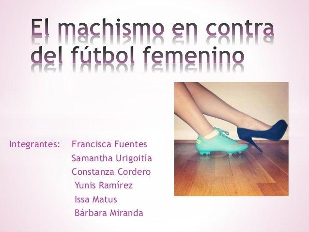 Integrantes: Francisca Fuentes  Samantha Urigoitía  Constanza Cordero  Yunis Ramírez  Issa Matus  Bárbara Miranda
