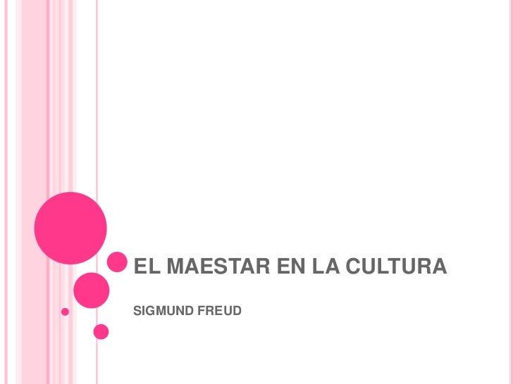 EL MAESTAR EN LA CULTURA<br />SIGMUND FREUD<br />