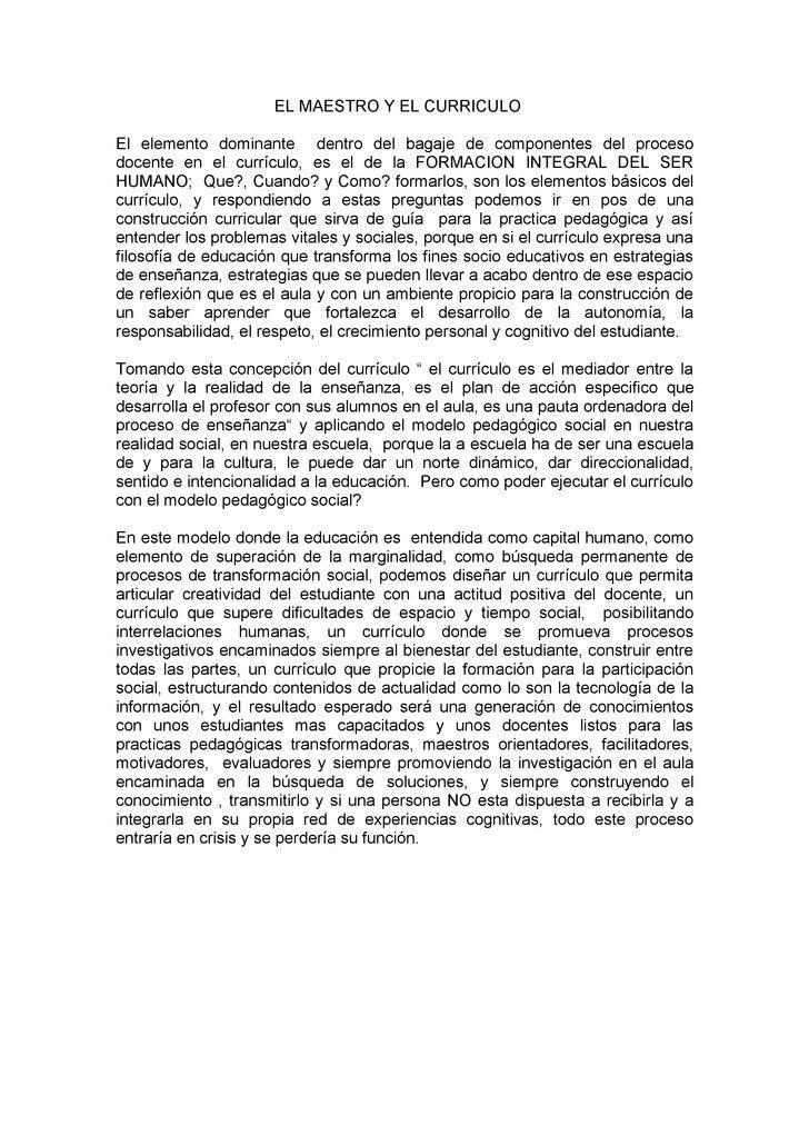 EL MAESTRO Y EL CURRICULO  El elemento dominante dentro del bagaje de componentes del proceso docente en el currículo, es ...