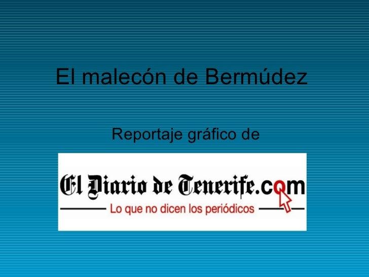 El malecón de Bermúdez    Reportaje gráfico de