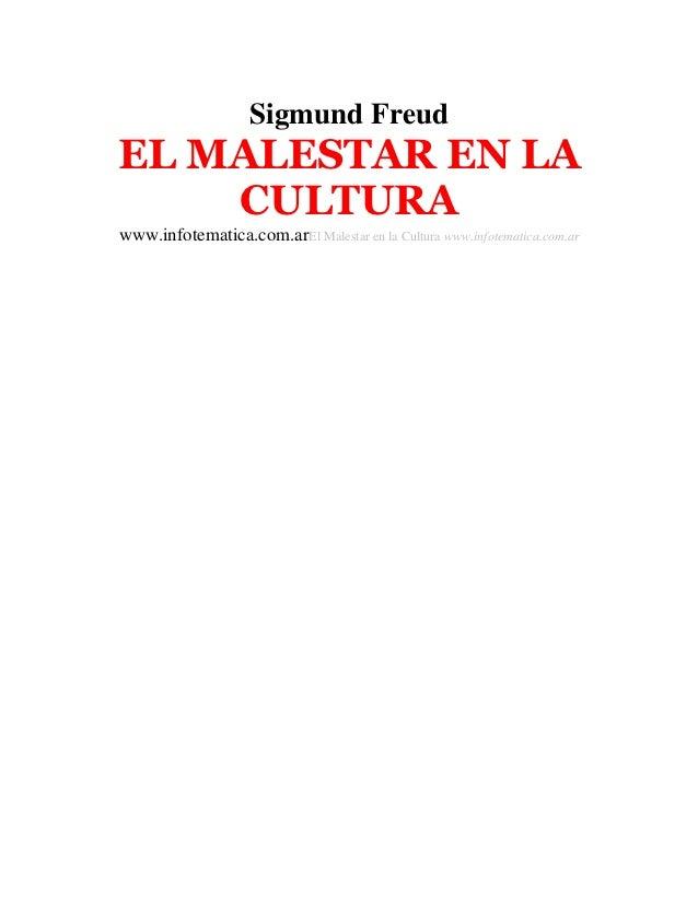 Sigmund FreudEL MALESTAR EN LA    CULTURAwww.infotematica.com.arEl Malestar en la Cultura www.infotematica.com.ar
