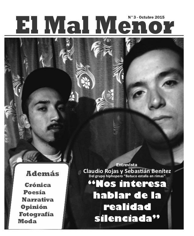 El Mal Menor N°3 - Octubre 2015 Crónica Poesía Narrativa Opinión Fotografía Moda Además Entrevista Claudio Rojas y Sebas á...
