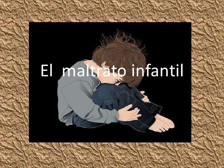El  maltrato infantil<br />