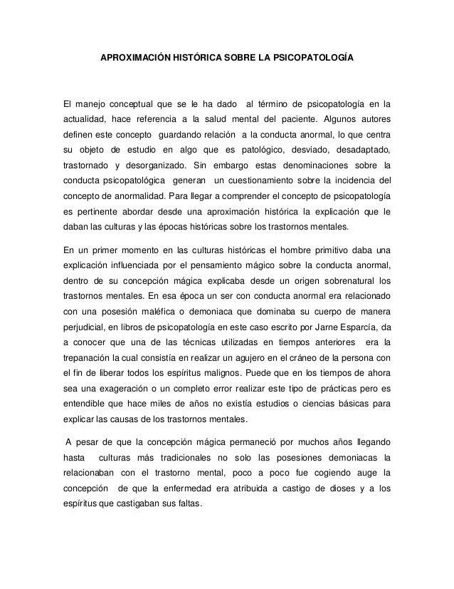 APROXIMACIÓN HISTÓRICA SOBRE LA PSICOPATOLOGÍAEl manejo conceptual que se le ha dado        al término de psicopatología e...