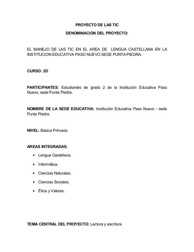 PROYECTO DE LAS TIC DENOMINACION DEL PROYECTO:  EL MANEJO DE LAS TIC EN EL AREA DE LENGUA CASTELLANA EN LA INSTITUCION EDU...
