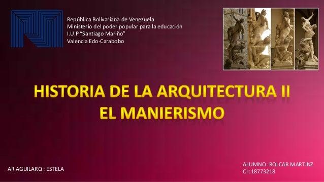 AR AGUILARQ : ESTELA ALUMNO :ROLCAR MARTINZ CI :18773218 República Bolivariana de Venezuela Ministerio del poder popular p...