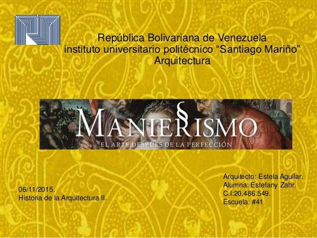 "República Bolivariana de Venezuela instituto universitario politécnico ""Santiago Mariño"" Arquitectura 06/11/2015. Historia..."